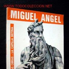 Libros de segunda mano: MIGUEL ANGEL - LAS OBRAS - LA CAPILLA SIXTINA. Lote 26058338