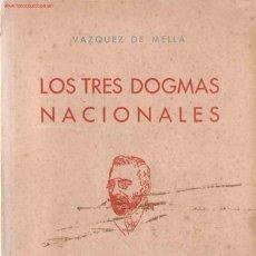 Libros de segunda mano: DISCURSO ÍNTEGRO DE LOS TRES DOGMAS NACIONALES. Lote 22755927