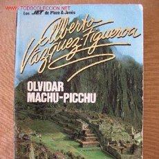 Libros de segunda mano: OLVIDAR MACHU-PICCHU - VAZQUEZ FIGUEROA. Lote 24384255