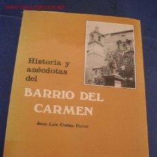 Libros de segunda mano: HISTORIA Y ANÉCDOTAS DEL BARRIO DEL CARMEN- JUAN LUIS CORBÍN FERRER- CAJA DE AHORROS DE VAL.-1980. Lote 18865451