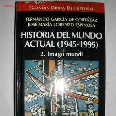 Libros de segunda mano: HISTORIA DEL MUNDO ACTUAL 1945 - 1995 FERNANDO GARCIA DE CORTAZAR. Lote 23114329