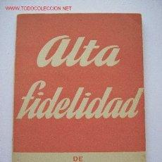 Libros de segunda mano: ALTA FIDELIDAD - EDGAR NEVILLE-PRIMERA EDICION.. Lote 26473610