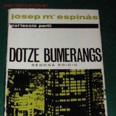 Libros de segunda mano: DOTZE BUMERANGS DE JOSEP MA. ESPINÀS 1964. Lote 2140351