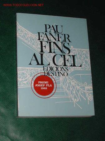 FINS AL CEL DE PAU FANER 1984 (Libros de Segunda Mano (posteriores a 1936) - Literatura - Otros)