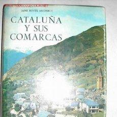 Libros de segunda mano: CATALUÑA Y SUS COMARCAS. TAPAS DURAS CON SOBRECUBIERTA. JAIME COVER 1975. 430 PAGINAS . Lote 15744205