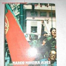 Libros de segunda mano: LA REVOLUCION DE LOS MILITARES PORTUGUESES. MARCIO MOREIRA ALVES. EUROS 1976. Lote 22148300