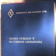Libros de segunda mano: ORDEN PÚBLICO Y SEGURIDAD CIUDADANA. BIBLIOTECA DEL GUARDIA CIVIL.. Lote 2153615
