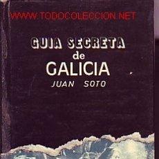 Libros de segunda mano: GUIA SECRETA DE GALICIA (1974). Lote 12846463