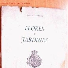 Libros de segunda mano: FLORES Y JARDINES - GABRIEL BORNÁS - DELEGACIÓN FEMENINA JONS AÑO 1942 - 86 PÁGINAS. Lote 22469652