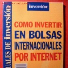Libros de segunda mano: CÓMO INVERTIR EN BOLSAS INTERNACIONALES POR INTERNET. Lote 2240557