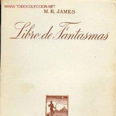 Libros de segunda mano: LIBRO DE FANTASMAS - M.R. JAMES. Lote 27592095