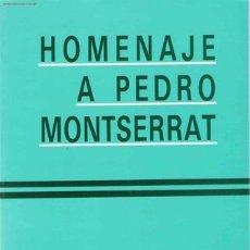 Libros de segunda mano: HOMENAJE A PEDRO MONTSERRAT.. Lote 21146560