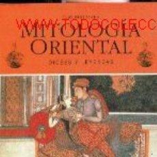 Libros de segunda mano: MITOLOGIA ORIENTAL.DIOSES Y LEYENDAS.CHINA,JAPON,INDIA.. Lote 10724126