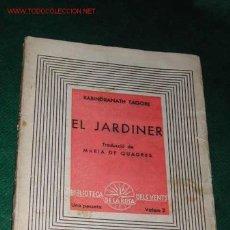 Libros de segunda mano: EL JARDINER DE RABINDRANATH TAGORE. TRAD. MARIA DE QUADRES. ED.LA ROSA DELS VENTS 1937. Lote 2287072