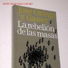 Libros de segunda mano: LA REBELIÓN DE LAS MASAS. JOSÉ ORTEGA Y GASSET.. Lote 24777353