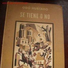 Libros de segunda mano: SE TIENE O NO- ODÓ HURTADO- NOVELA- EDT. HERMES- MÉXICO-1960- TRA: NURIA PARÉS.-. Lote 19069268