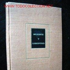 Libros de segunda mano: MUERTE Y LIBERDAD. Lote 13784442