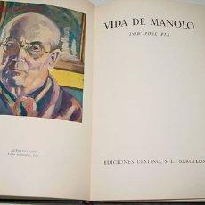 Libros de segunda mano: VIDA DE MANOLO - PLA, JOSÉ - NUEVA EDICIÓN DEFINITIVA.- BARCELONA: EDS. DESTINO, 1947.- 248 P., 4 H.. Lote 27613933