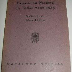 Libros de segunda mano: EXPOSICIÓN NACIONAL DE BELLAS ARTES 1943. CATÁLOGO OFICIAL - DIRECCIÓN GENERAL DE BELLAS ARTES, MADR. Lote 13816602