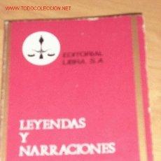 Libros de segunda mano: LIBRO, LEYENDAS Y NARRACIONES DE GUSTAVO ADOLFO BECQUER. EDITORIAL LIBRA, AÑO 1970. Lote 26400425
