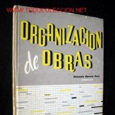 Libros de segunda mano: ORGANIZACION DE OBRAS. Lote 2491099