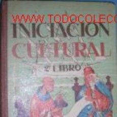 Libros de segunda mano: SEGUNDO LIBRO DE INICIACION CULTURAL.COLEGIO AÑOS 50.... Lote 2520575