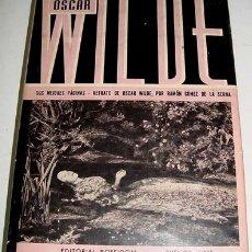 Libros de segunda mano: AUTOR OSCAR WILDE - RETRATO DE OSCAR WIDE - BUENOS AIRES, EDITORIAL POSEIDON, 1944. SELECCIÓN Y PR. Lote 26722891