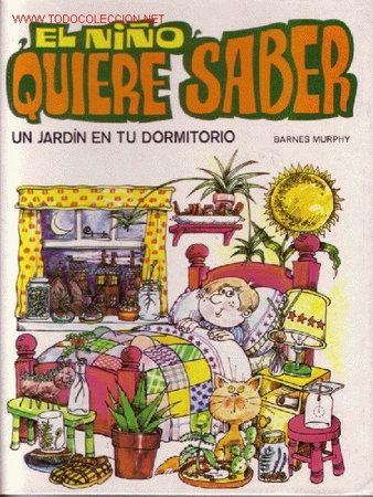 EL NIÑO QUIERE SABER. UN JARDÍN EN TU DORMITORIO (16) (Libros de Segunda Mano - Ciencias, Manuales y Oficios - Otros)