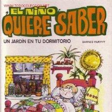 Libros de segunda mano: EL NIÑO QUIERE SABER. UN JARDÍN EN TU DORMITORIO (16). Lote 27492784
