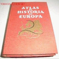 Libros de segunda mano: ATLAS DE HISTORIA DE EUROPA. Lote 2582842