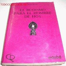 Libros de segunda mano: EL BUDISMO PARA EL HOMBRE DE HOY. Lote 16722215