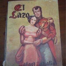 Libros de segunda mano: EL LAZO POR RAFAEL SABATINI - 1947. Lote 17132512