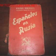 Libros de segunda mano: ESPAÑOLES EN RUSIA - RAFAEL MIRALLES - 1947. Lote 8386758