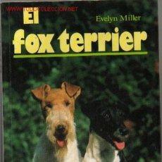 Libros de segunda mano: EL FOX TERRIER. Lote 2630700