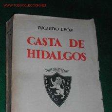 Libros de segunda mano: CASTA DE HIDALGOS DE RICARDO LEÓN - 1939 13A EDICION. Lote 2660432