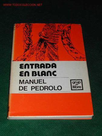 ENTRADA EN BLANC DE MANUEL DE PEDROLO (Libros de Segunda Mano (posteriores a 1936) - Literatura - Otros)