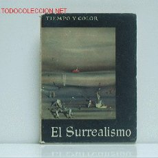 Libros de segunda mano: EL SURREALISMO. Lote 2663348