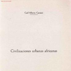 Libros de segunda mano: CIVILIZACIONES URBANAS AFRICANAS / CARL´ ALBERTO CARANCI. Lote 22966762