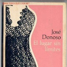 Libros de segunda mano: EL LUGAR SIN LÍMITES-JOSÉ DONOSO- 1971.(CHILE,ÁMERICA,LATINOAMÉRICA,HISPANOAMÉRICA).. Lote 26854889