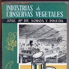 INDUSTRIAS DE CONSERVAS VEGETALES -J.Mª de Soroa y Pineda- Ilustrado. Dedicat. autor a J.Mª Llosent.