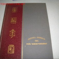 Libros de segunda mano: CRONICA GENERAL DEL PAIS VASCO-NAVARRO. Lote 18254332