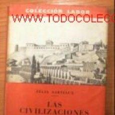 Libros de segunda mano: LAS CIVILIZACIONES ANTIGUAS DEL ASIA MENOR.1954.LAMINAS. Lote 2780446