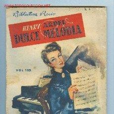 Libros de segunda mano: BIBLIOTECA ROCIO. VOL. 110. DULCE MELODIA, POR HENRY ARDEL. EDICIONES BETIS. Lote 2788026