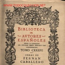 Libros de segunda mano: OBRAS DE FERNANDO CABALLERO. TOMO I: ESTUDIO PRELIMINAR DE JOSÉ MARÍA CASTRO .......1961. Lote 14714742