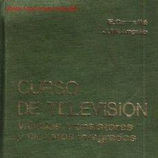 Libros de segunda mano: CURSO DE TELEVISION 1ª PARTE CIRCUITO CON VÁLVULAS AL VACIÓ...............1980. Lote 15186150
