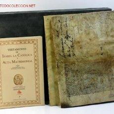 Libros de segunda mano: TESTAMENTO DE ISABEL LA CATÓLICA Y ACTA MATRIMONIAL. EDICIÓN FACSIMIL. Lote 105135443