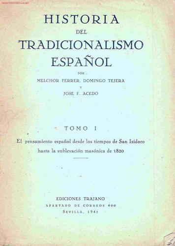 HISTORIA DEL TRADICIONALISMO ESPAÑOL. TOMO I. FERRER, TEJERA Y ACEDO (1941). (Libros de Segunda Mano - Historia - Otros)