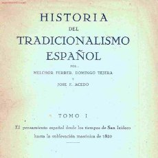 Libros de segunda mano: HISTORIA DEL TRADICIONALISMO ESPAÑOL. TOMO I. FERRER, TEJERA Y ACEDO (1941). . Lote 9100075