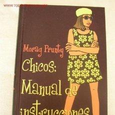 Libros de segunda mano: CHICOS: MANUAL DE INSTRUCCIONES-MORAG PRUNTY-1998-CÍRCULO DE LECTORES.. Lote 42163197