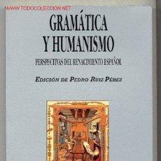 Libros de segunda mano: GRAMÁTICA Y HUMANISMO.PERSPECTIVAS DEL RENACIMIENTO ESPAÑOL. (ENCUENTRO EN CÓRDOBA). ENVÍO: 2,50 € *. Lote 26633903